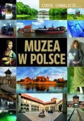 Cudze chwalicie... Muzea w Polsce
