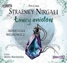 Strażnicy Nirgali T.2 Łowcy aniołów audiobook