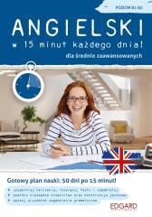 Angielski w 15 minut każdego dnia! B1-B2