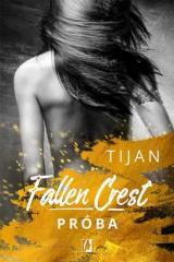 Fallen Crest. Próba