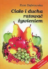 Ciało i ducha ratować żywieniem