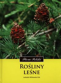 Flora Polski. Rośliny leśne