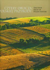 Cztery oblicza polskiej przyrody