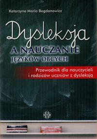 Dysleksja a nauczanie języków obcych. Przewodnik