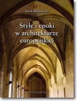 Style i epoki w architekturze europejskiej. - Jacek Bronowski -