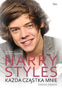 Harry Styles. Każda cząstka mnie