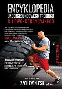 Encyklopedia undergroundowego treningu siłowo-kond