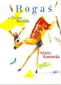 Rogaś Z Doliny Roztoki - Maria Kownacka BR G&P