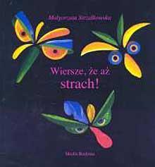Wiersze, że aż strach - Małgorzata Strzałkowska