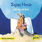 Pixi 2 - Zając Henio już się nie boi Media Rodzina