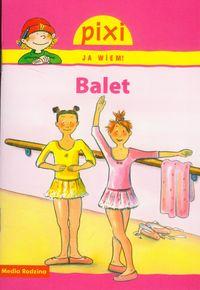 Pixi Ja wiem! - Balet