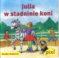 Pixi 3 - Julia w stadninie koni  Media Rodzina