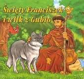 Dla przedszkolaka. Święty Franciszek i wilk z..