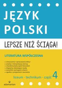 Język Polski. Lepsze niż ściąga! 4 LO w.2015