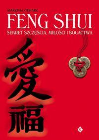 Feng Shui Sekret Szczęścia Miłości I Bogactwa
