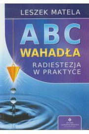 Abc wahadła. Radiestezja w praktyce wyd.2012