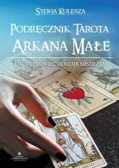 Podręcznik Tarota. Arkana Małe. Jak wędrowiec...