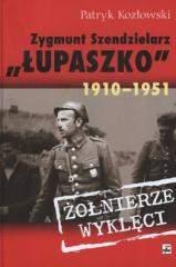 Zygmunt Szendzielarz Łupaszko 1910-1951 - Patryk Kozłowski - Dostawa do Kiosku Ruchu tylko 3.99zł