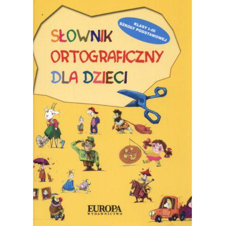 Słownik ortograficzny dla dzieci Szkoły Podstawowej