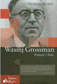 Wasilij Grossman. Pamięć i listy