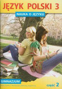 Język Polski GIM Nauka O Języku 3/2 ćw. w.2011 GWO