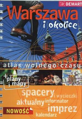 Warszawa i okolice. Atlas wolnego czasu. Demart   plany i mapy