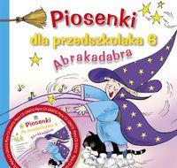 Piosenki dla przedszkolaka 6 Abrakadabra