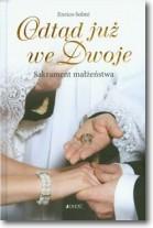 Odtąd już we dwoje Sakrament małżeństwa