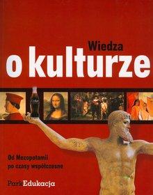 Wiedza o kulturze Od Mezopotamii po czasy współczesne