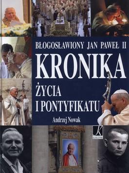Błogosławiony Jan Paweł II. Kronika życia i pontyfikatu
