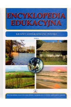 Encyklopedia edukacyjna, tom 6 - Krainy Geograficzne Polski