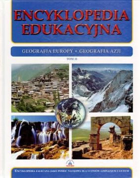 Encyklopedia edukacyjna. Tom 11. Geografia Europy. Geografia Azji