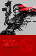 Trylogia Ciągu: Neuromancer, Graf Zero, Mona Liza