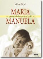 Maria Manuela. Pamiętnik chorej dziewczynki