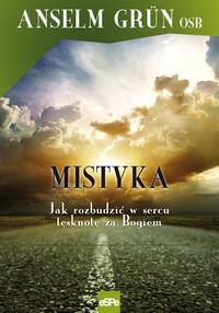 Mistyka. Jak rozbudzić w sercu tęsknotę za Bogiem