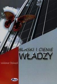 Blaski i cienie władzy - Waldemar Stelmach