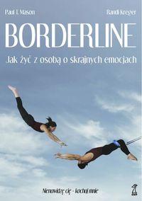 Borderline. Jak żyć z osobą o skrajnych emocjach