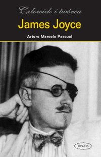 Człowiek i Twórca. James Joyce - A. M. Pascual