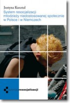 System resocjalizacji młodzieży niedostosowanej społecznie w Polsce i w Niemczech