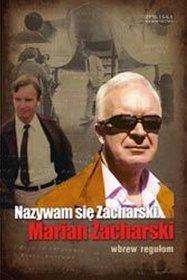 Nazywam się Zacharski. Marian Zacharski