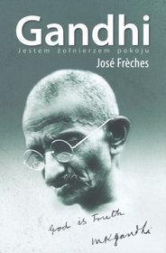 Gandhi jestem żołnierzem pokoju