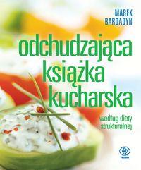Odchudzająca książka kucharska. Wg.diety struktur.