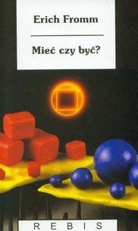 Mieć czy być - Erich Fromm w.2010