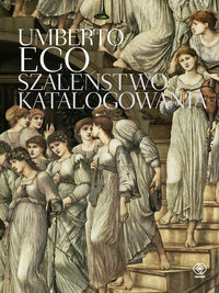 Szaleństwo katalogowania- Umberto Eco