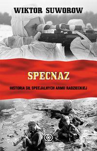 Specnaz Historia sił specjalnych armii radzieckiej