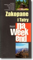 Zakopane i Tatry na weekend