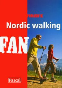 Nordic walking Fan. Poradnik