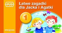 PUS Łatwe zagadki dla Jacka i Agatki 1
