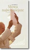 Słowa najważniejsze Jan Paweł II