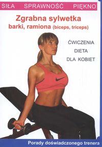 Zgrabna sylwetka - barki, ramiona. Ćw. dla kobiet